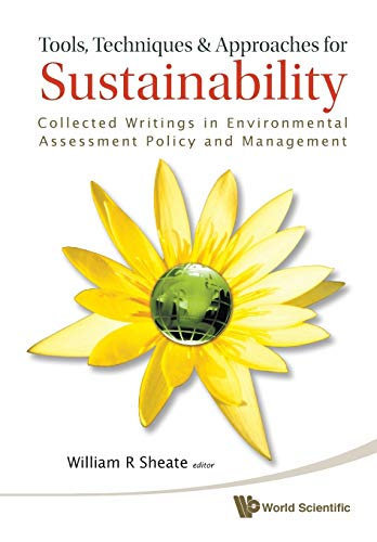 Tools, Techniques and Approaches for Sustainability: Collected Writings in Environmental Assessment...