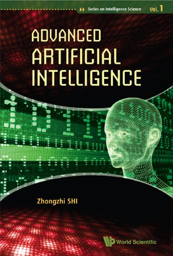 9789814291347: Advanced Artificial Intelligence (Series on Intelligence Science)