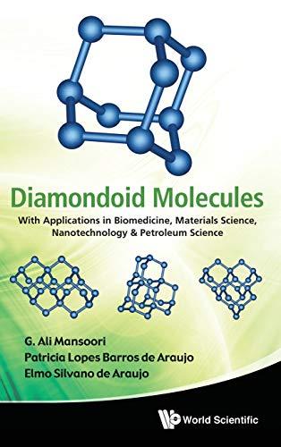 Diamondoid Molecules: With Applications in Biomedicine, Materials: Ali Mansoori, G.,