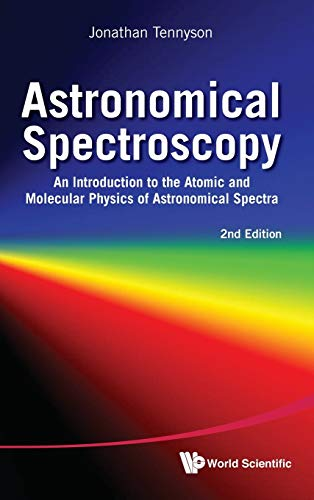 9789814291965: Astronomical Spectroscopy: An Introduction to the Atomic and Molecular Physics of Astronomical Spectra