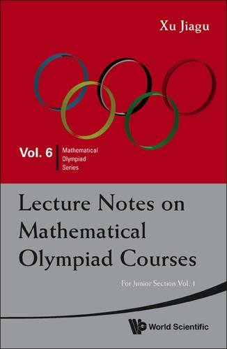 9789814293532: Lecture Notes on Mathematical Olympiad Courses: For Junior Section (2 Volume Set)