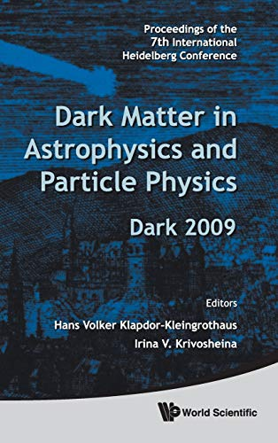 Dark Matter in Astrophysics and Particle Physics: Proceedings of the 7th International Heidelberg ...