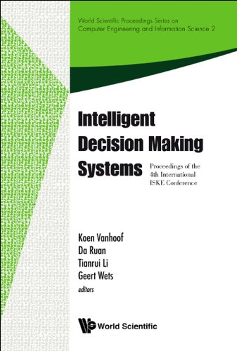 Intelligent Decision Making Systems - Proceedings of the 4th International ISKE Conference on ...