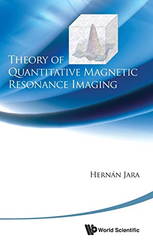 9789814295239: Theory of Quantitative Magnetic Resonance Imaging