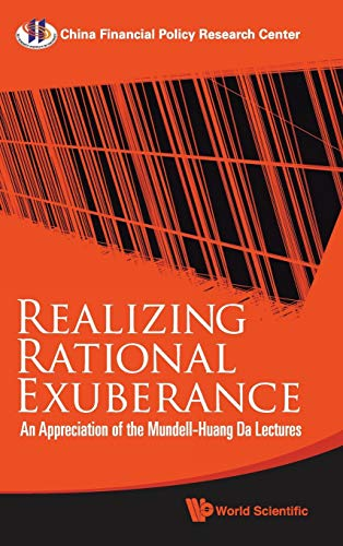 9789814295321: Realizing Rational Exuberance: An Appreciation of the Mundell-Huang Da Lectures