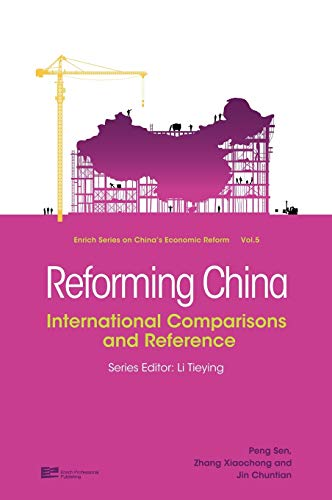 Reforming China: International Comparisons and Reference: Peng Sen