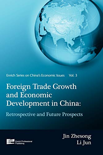 9789814298223: Foreign Trade Growth And Economic Development In China: Retrospective And Future Prospects (Enrich Series on China's Economic Issues) (Volume 3)