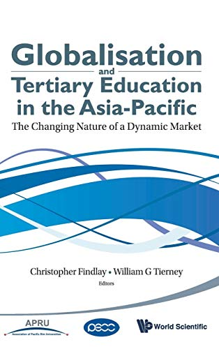 Globalisation and Tertiary Education in the Asia - Pacific. The Changing Nature of a Dynamic Market...
