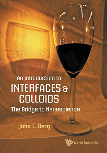 9789814299824: An Introduction to Interfaces and Colloids: The Bridge to Nanoscience