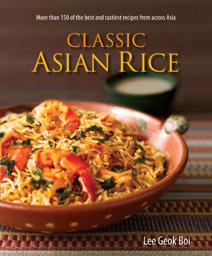 Classic Asian Rice : More than 150: Lee Geok Boi