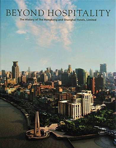 9789814302050: Beyond Hospitality: The History of the Hongkong and Shanghai Hotels, Limited