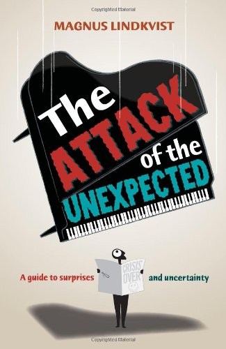 9789814302593: The Attack of the Unexpected: A Guide to Surprises and Uncertainty