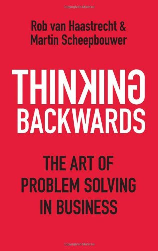 9789814302722: Thinking Backwards: The Art of Problem Solving in Business