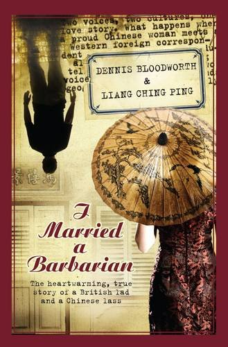 I Married a Barbarian: The Heart-Warming, True: Dennis Bloodworth