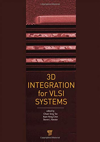 3D Integration for VLSI Systems: Pan Stanford