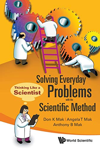 9789814304047: Solving Everyday Problems with the Scientific Method: Thinking Like a Scientist