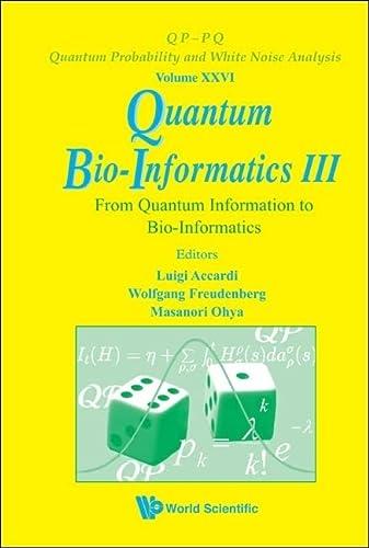Quantum Bio-Informatics III: From Quantum Information to: Luigi Accardi; Editor-Wolfgang