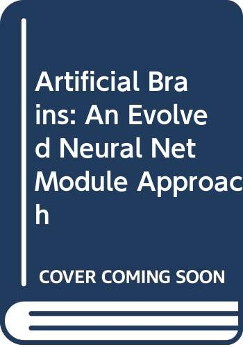 9789814304276: Artificial Brains: An Evolved Neural Net Module Approach
