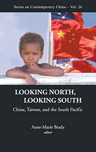 9789814304382: Looking North, Looking South: China, Taiwan and South Pacific (Series on Contemporary China)