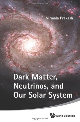 9789814304542: Dark Matter, Neutrinos, and Our Solar System