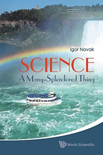 9789814304740: Science: A Many-Splendored Thing