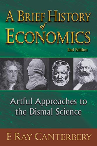 9789814304801: A Brief History of Economics: Artful Approaches to the Dismal Science