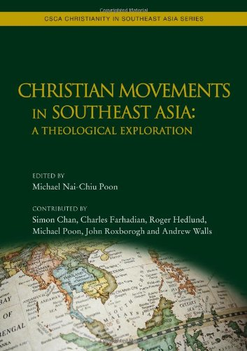Christian Movements in Southeast Asia: A Theological Exploration: Michael Nai-Chiu Poon