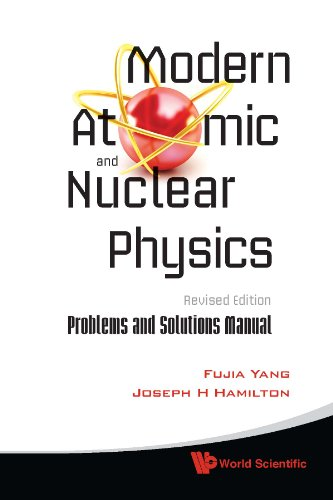 9789814307680: Modern Atomic and Nuclear Physics (Revised Edition): Problems and Solutions Manual