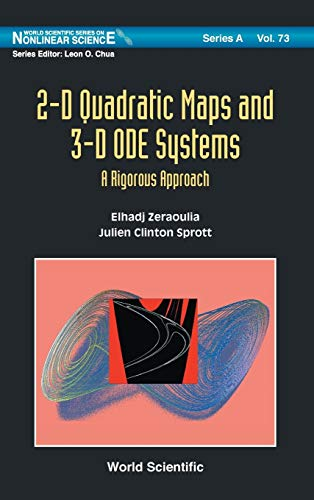9789814307741: 2-D Quadratic Maps and 3-D ODE Systems: A Rigorous Approach (World Scientific Series on Nonlinear Science, Series A) (World Scientific Series on Nonlinear Science: Series A)