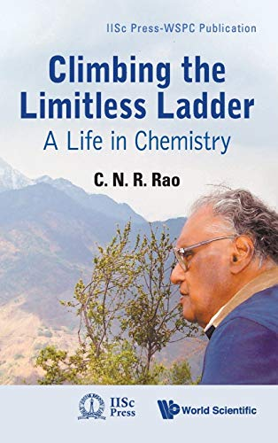 9789814307857: Climbing the Limitless Ladder: A Life in Chemistry