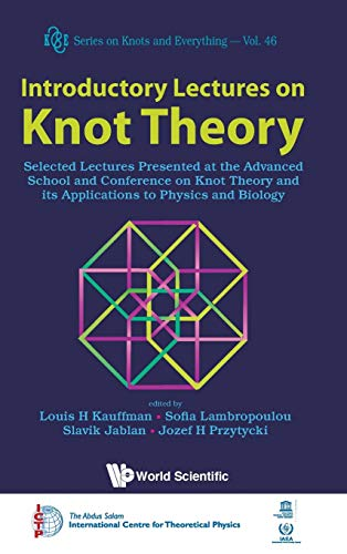 9789814307994: Introductory Lectures On Knot Theory: Selected Lectures Presented At The Advanced School And Conference On Knot Theory And Its Applications To Physics And Biology (Series on Knots and Everything)