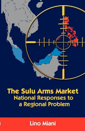 9789814311113: The Sulu Arms Market: National Responses to a Regional Problem