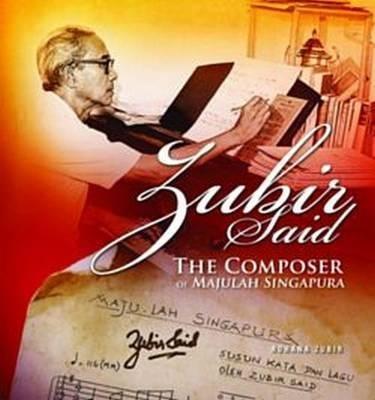 Zubir Said: The Composer of Majulah Singapura (Hardback): Rohana Zubir