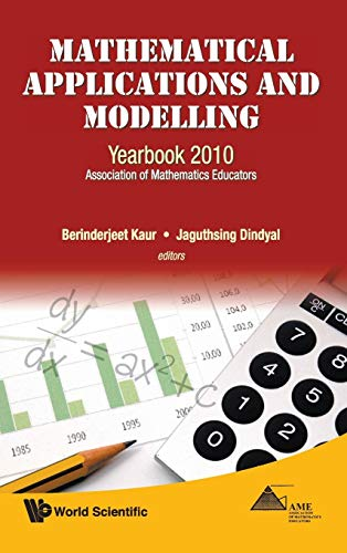 9789814313339: Mathematical Applications and Modelling: Yearbook 2010: Association of Mathematics Educators