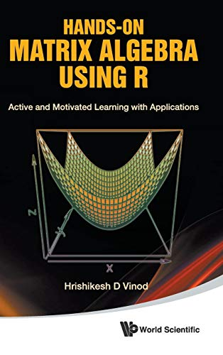 9789814313681: Hands-On Matrix Algebra Using R: Active and Motivated Learning with Applications
