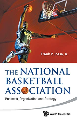 The National Basketball Association: Business, Organization and Strategy (Hardback): Jr. Frank P. ...