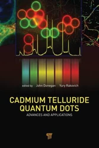 Cadmium Telluride Quantum Dots: Advances and Applications: Pan Stanford