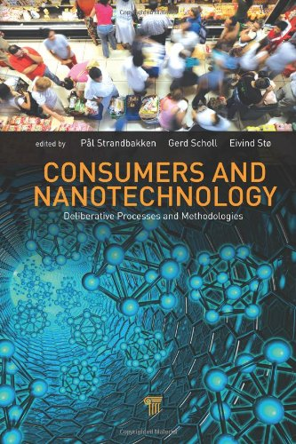 Consumers and Nanotechnology: Deliberative Processes and Methodologies: Throne-Holst, Harald; Soto,...