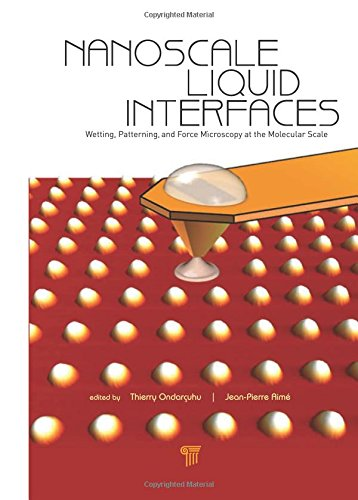 9789814316453: Nanoscale Liquid Interfaces: Wetting, Patterning and Force Microscopy at the Molecular Scale