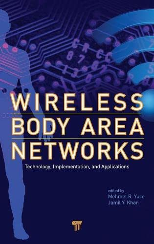 Wireless Body Area Networks: Technology, Implementation, and: Yuce, M, R,