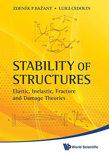 9789814317030: Stability of Structures: Elastic, Inelastic, Fracture and Damage Theories