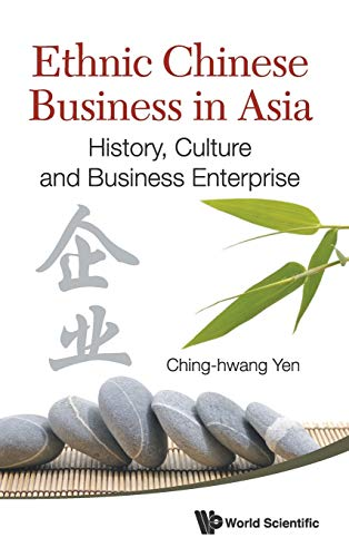 9789814317528: Ethnic Chinese Business in Asia: History, Culture and Business Enterprise