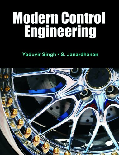Modern Control Engineering: Yaduvir Singh; S. Janardhanan