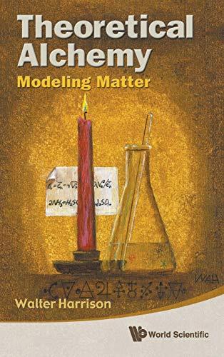 Theoretical Alchemy: Modeling Matter: Harrison, Walter