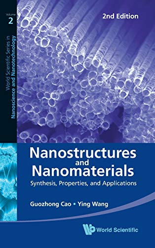 9789814322508: Nanostructures and Nanomaterials: Synthesis, Properties, and Applications: Synthesis, Properties, and Applications (2nd Edition) (World Scientific Series in Nanoscience and Nanotecnology)