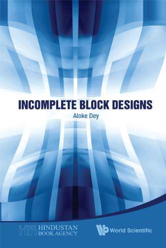 Incomplete Block Designs: Dey, Aloke