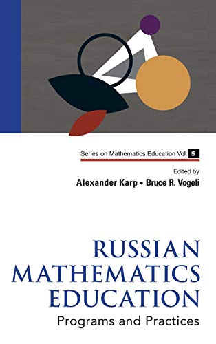 9789814322706: Russian Mathematics Education: Programs and Practices (Series on Mathematics Education)