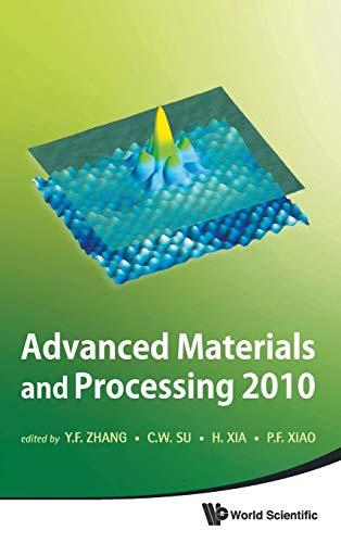 Advanced Materials And Processing 2010: Yunfeng Zhang