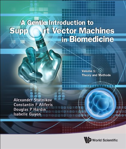 9789814324380: Gentle Introduction to Support Vector Machines in Biomedicine, a - Volume 1: Theory and Methods