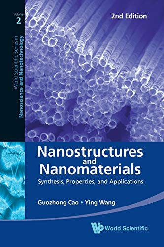 9789814324557: Nanostructures and Nanomaterials: Synthesis, Properties, and Applications (2nd Edition) (World Scientific Series in Nanoscience and Nanotechnology)